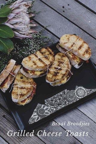 Grilled Cheese Toasts Braai Broodjies