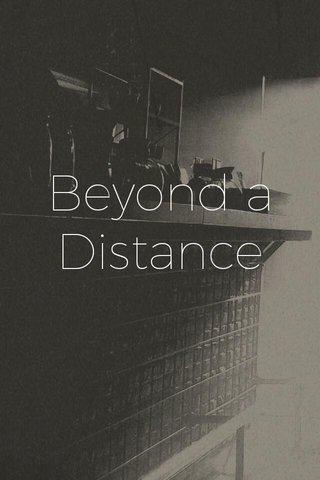 Beyond a Distance