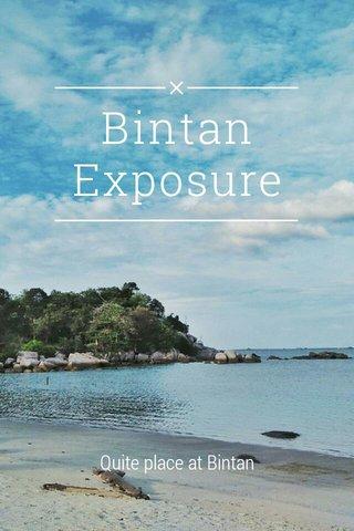 Bintan Exposure Quite place at Bintan