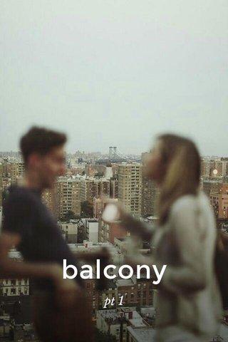 balcony pt 1