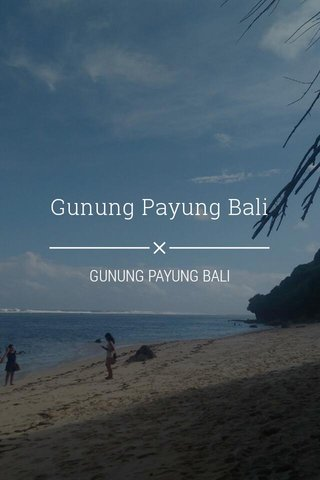 Gunung Payung Bali GUNUNG PAYUNG BALI