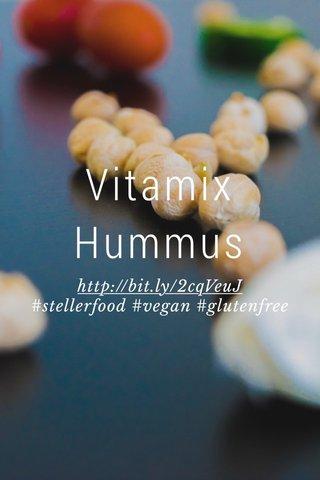 Vitamix Hummus http://bit.ly/2cqVeuJ #stellerfood #vegan #glutenfree