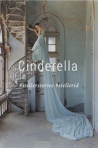Cinderella #stellerstories #stellerid