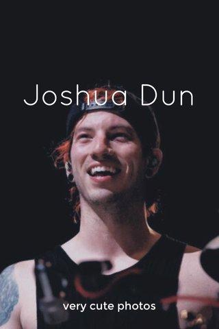 Joshua Dun very cute photos