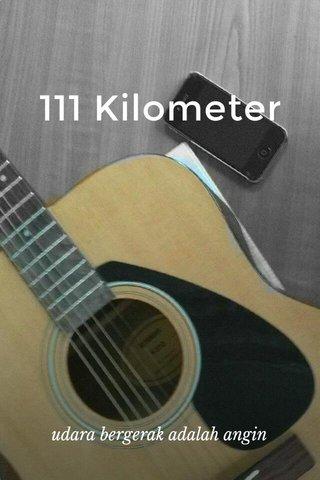 111 Kilometer udara bergerak adalah angin