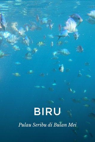BIRU Pulau Seribu di Bulan Mei