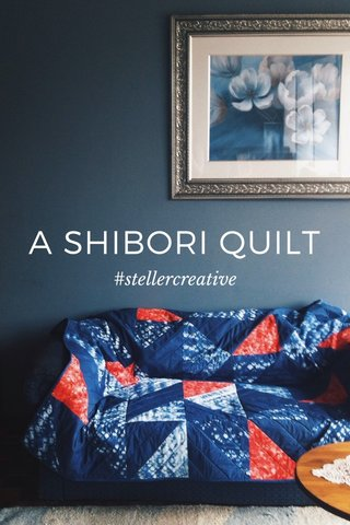 A SHIBORI QUILT #stellercreative