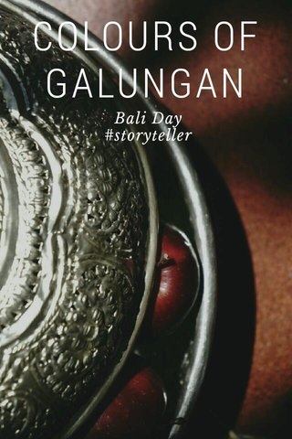 COLOURS OF GALUNGAN Bali Day #storyteller