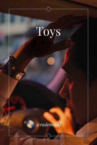 Toys | @radenrauf |