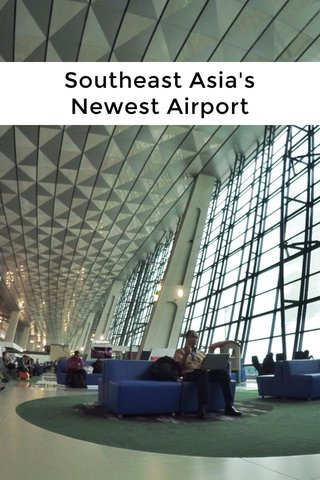 Southeast Asia's Newest Airport