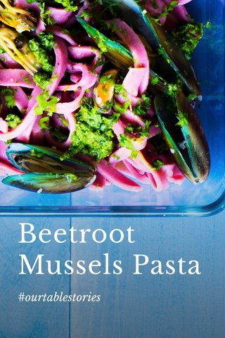 Beetroot Mussels Pasta #ourtablestories