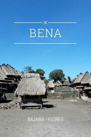 BENA BAJAWA - FLORES