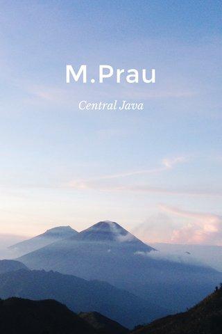 M.Prau Central Java