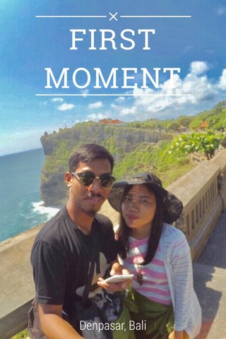 FIRST MOMENT Denpasar, Bali