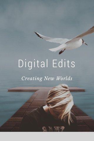 Digital Edits Creating New Worlds