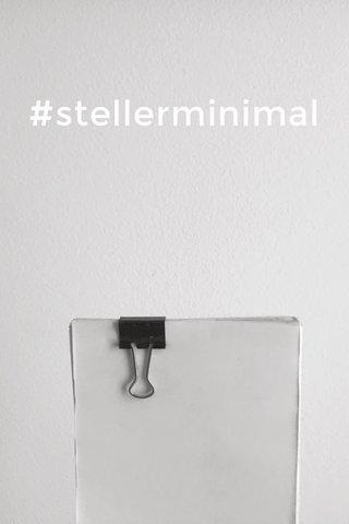 #stellerminimal