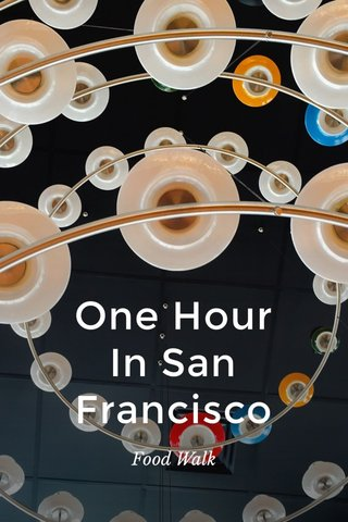 One Hour In San Francisco Food Walk
