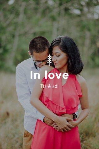 In love Tia & adi