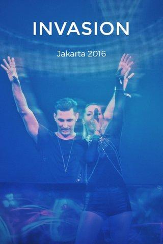 INVASION Jakarta 2016