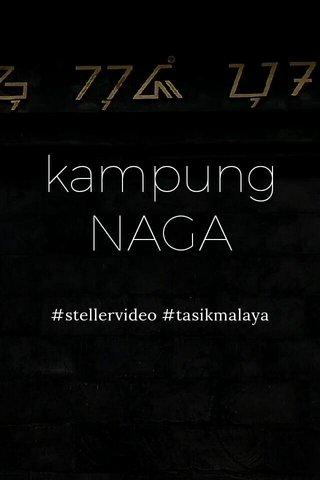 kampung NAGA #stellervideo #tasikmalaya