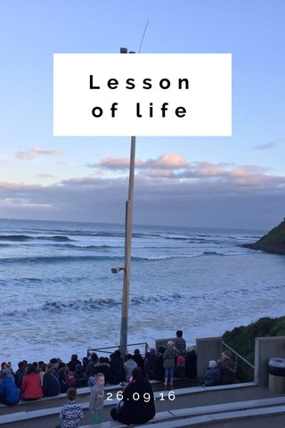 Lesson of life 26.09.16