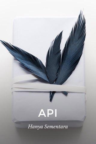 API Hanya Sementara
