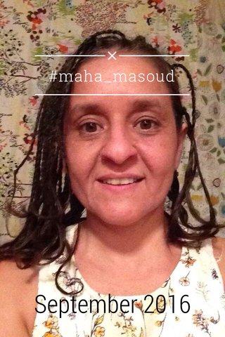 #maha_masoud September 2016