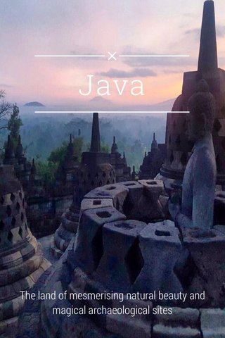 Java The land of mesmerising natural beauty and magical archaeological sites