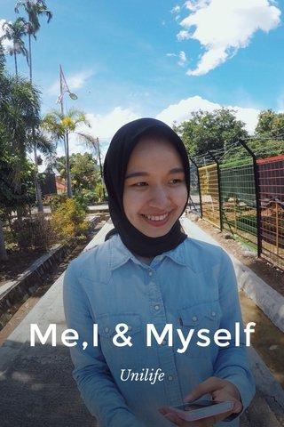 Me,I & Myself Unilife