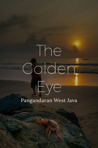 The Golden Eye Pangandaran West Java