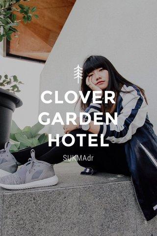 CLOVER GARDEN HOTEL SUKMAdr