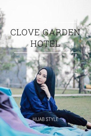 CLOVE GARDEN HOTEL HIJAB STYLE