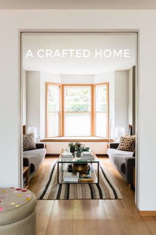 A CRAFTED HOME