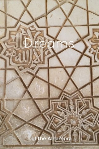 Dreams ...of the Alhambra