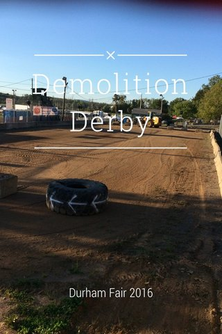 Demolition Derby Durham Fair 2016