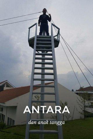 ANTARA dan anak tangga