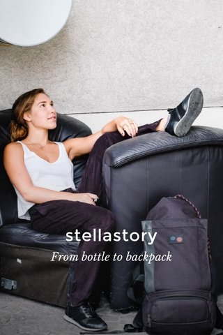 stellastory From bottle to backpack