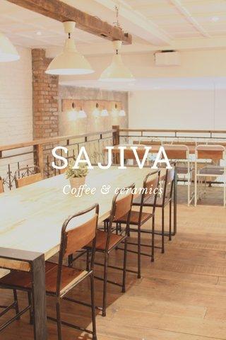 SAJIVA Coffee & ceramics