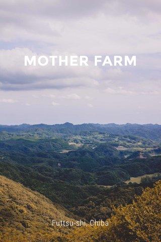 MOTHER FARM Futtsu-shi, Chiba