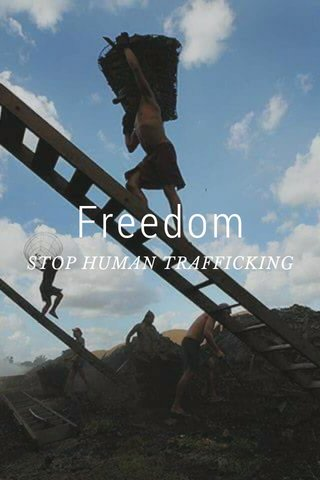 Freedom STOP HUMAN TRAFFICKING