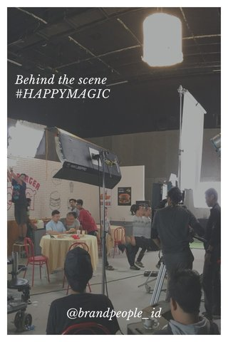 Behind the scene #HAPPYMAGIC @brandpeople_id