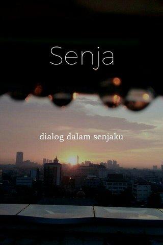 Senja dialog dalam senjaku