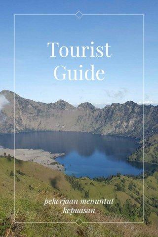 Tourist Guide pekerjaan menuntut kepuasan