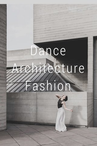 Dance Architecture Fashion