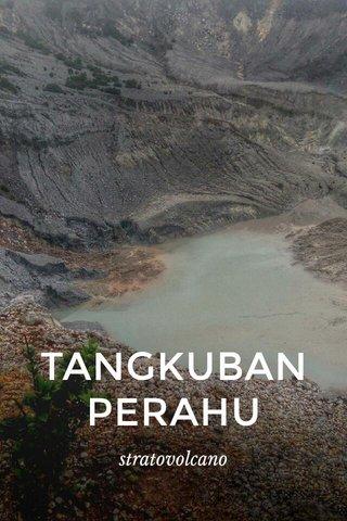 TANGKUBAN PERAHU stratovolcano