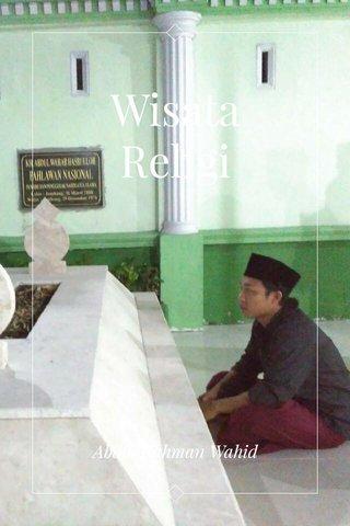 Wisata Religi Abdul Rahman Wahid