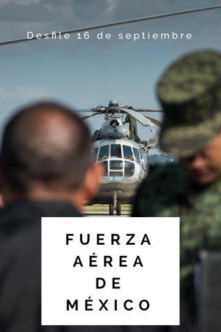 FUERZA AÉREA DE MÉXICO Desfile 16 de septiembre