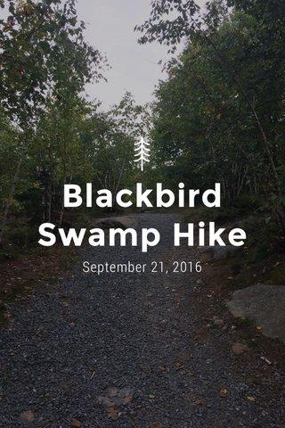 Blackbird Swamp Hike September 21, 2016