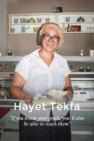 "Hayet Tekfa ""If you know your goals, you' ll also be able to reach them"""