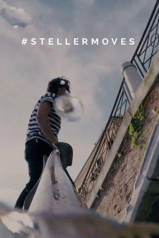 #STELLERMOVES